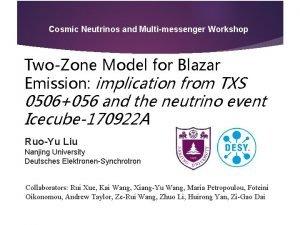 Cosmic Neutrinos and Multimessenger Workshop TwoZone Model for