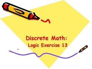 Discrete Math Logic Exercise 13 Exercise Write each