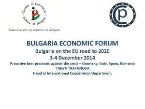 BULGARIA ECONOMIC FORUM Bulgaria on the EU road