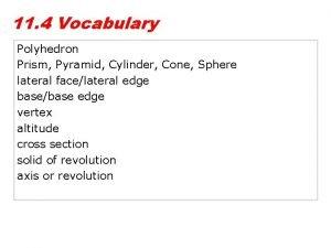 11 4 Vocabulary Polyhedron Prism Pyramid Cylinder Cone
