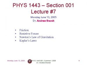 PHYS 1443 Section 001 Lecture 7 Monday June