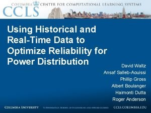 Using Historical and RealTime Data to Optimize Reliability