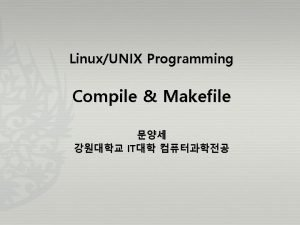 LinuxUNIX Programming Compile Makefile IT C 29 Compile