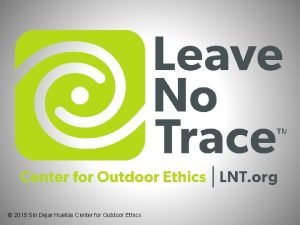 2015 Sin Dejar Huellas Center for Outdoor Ethics