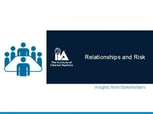 Relationships and Risk Insights from Stakeholders CBOK Stakeholder