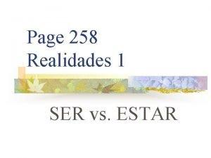 Page 258 Realidades 1 SER vs ESTAR SER
