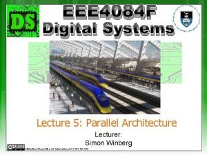 EEE 4084 F Digital Systems Lecture 5 Parallel