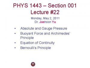 PHYS 1443 Section 001 Lecture 22 Monday May