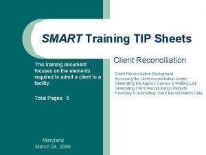 SMART Training TIP Sheets This training document focuses
