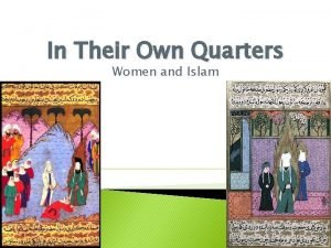 In Their Own Quarters Women and Islam Women