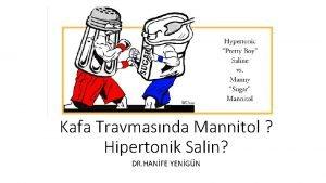 Kafa Travmasnda Mannitol Hipertonik Salin DR HANFE YENGN