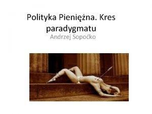 Polityka Pienina Kres paradygmatu Andrzej Sopoko Wydajno pracy