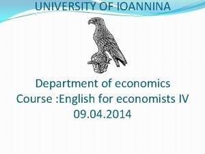 UNIVERSITY OF IOANNINA Department of economics Course English