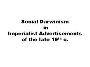 Social Darwinism in Imperialist Advertisements of the late