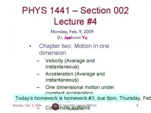 PHYS 1441 Section 002 Lecture 4 Monday Feb