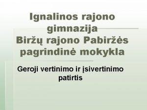 Ignalinos rajono gimnazija Bir rajono Pabirs pagrindin mokykla
