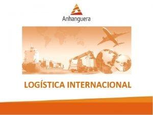LOGSTICA INTERNACIONAL INFRESTRUTURA LOGSTICA INTERNACIONAL 16092015 2 INFRAESTRUTURA