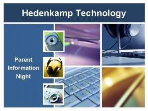 Hedenkamp Technology Parent Information Night Successmaker Students may