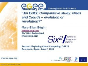 Summary report Enabling Grids for Escienc E An