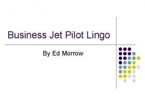 Business Jet Pilot Lingo By Ed Morrow You