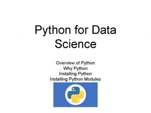 Python for Data Science Overview of Python Why