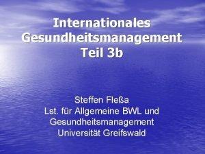 Internationales Gesundheitsmanagement Teil 3 b Steffen Flea Lst