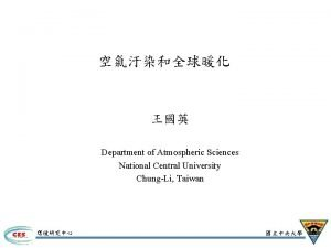 Department of Atmospheric Sciences National Central University ChungLi