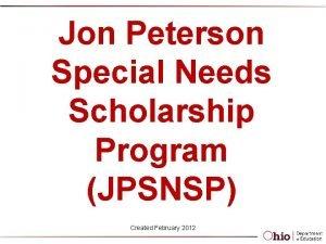 Jon Peterson Special Needs Scholarship Program JPSNSP Created