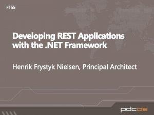 Web HTTP Services Data Services RIA Services FUTURE