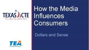 How the Media Influences Consumers Dollars and Sense
