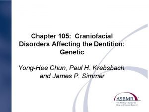 Chapter 105 Craniofacial Disorders Affecting the Dentition Genetic