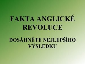 FAKTA ANGLICK REVOLUCE DOSHNTE NEJLEPHO VSLEDKU FAKTA ANGLICK