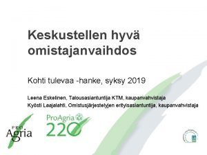 Keskustellen hyv omistajanvaihdos Kohti tulevaa hanke syksy 2019