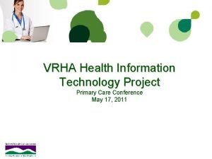 VRHA Health Information Technology Project Primary Care Conference