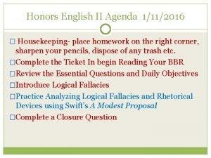 Honors English II Agenda 1112016 Housekeeping place homework