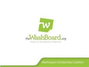 Washington Scholarship Coalition 1 Smarter Scholarship Matches Washington