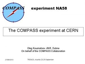 experiment NA 58 The COMPASS experiment at CERN