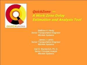 Quick Zone A Work Zone Delay Estimation and