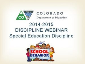 2014 2015 DISCIPLINE WEBINAR Special Education Discipline Improving
