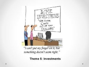 Theme 5 Investments Reasons to Consider Investments 1