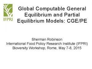 Global Computable General Equilibrium and Partial Equilibrium Models
