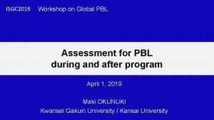 ISGC 2019 Workshop on Global PBL Assessment for