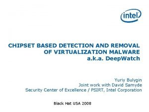 CHIPSET BASED DETECTION AND REMOVAL OF VIRTUALIZATION MALWARE