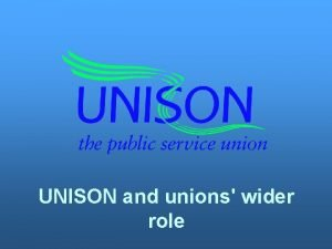 UNISON and unions wider role LEARNING OUTCOMES FOR