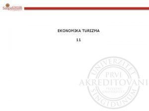 EKONOMIKA TURIZMA 11 PERSPEKTIVE RAZVOJA TURIZMA EVROPE DO
