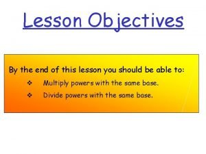 Lesson Objectives By the end of this lesson