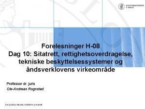 Forelesninger H08 Dag 10 Sitatrett rettighetsoverdragelse tekniske beskyttelsessystemer