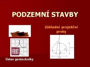 PODZEMN STAVBY Zkladn projekn prvky stav geotechniky Zkladn