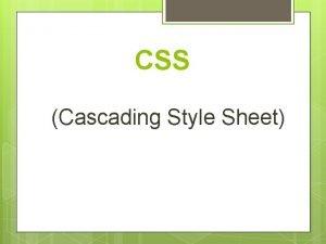 CSS Cascading Style Sheet CSS singkatan dari Cascading