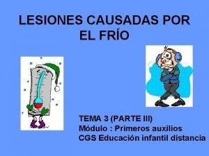 LESIONES CAUSADAS POR EL FRO TEMA 3 PARTE